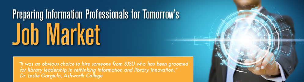 A graduate degree from SJSU iSchool is key to a successful information profession.