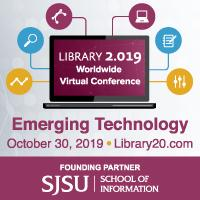 Library 2.019 Web Conference October 30, 2019 Emerging Technology
